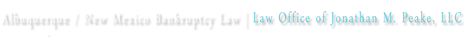 Albuquerque / New Mexico Bankruptcy Law | Law Office of Jonathan M. Peake, LLC